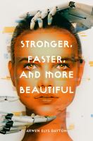 Dayton, Arwen Stronger, faster, and more beautiful