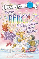 Fancy Nancy : bubbles, bubbles, and more bubbles!