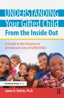 Understanding your gifted child from the inside out : a guide to the social and emotional lives of gifted kids