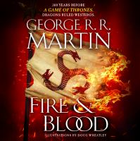 Fire & blood  : 300 years before a Game of thrones (a Targaryen history) (AUDIOBOOK)