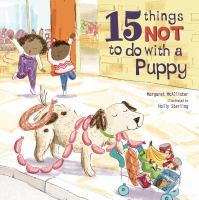 McAllister, Margaret (Margaret I.) 15 things not to do with a puppy