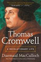 Thomas Cromwell : a revolutionary life
