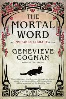 The mortal word : an invisible library novel