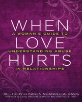 When love hurts : a woman's guide to understanding abuse in relationships