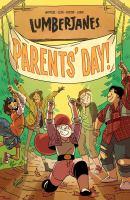 Lumberjanes. Vol 10 : parents' day