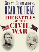 Great commanders head-to-head : the battles of the Civil War
