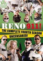 Reno 911!. The complete fourth season uncensored!
