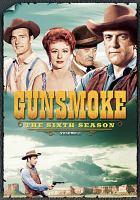Gunsmoke. The sixth season, volume 1.