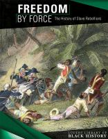 Harasymiw, Therese Freedom by force : the history of slave rebellions