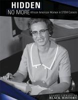 Kennon, Caroline Hidden no more : African American women in STEM careers