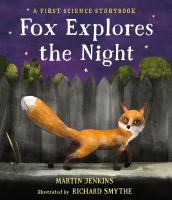 Fox explores the night : a first science storybook