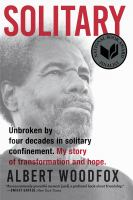 Solitary : unbroken by four decades in solitary confinement : my story of transformation and hope