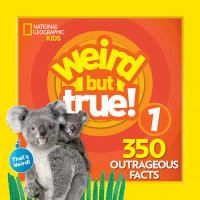 Weird but true! 1 350 outrageous facts.