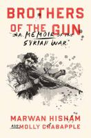 Brothers of the gun : a memoir of the Syrian war