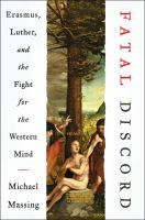 Fatal discord : Erasmus, Luther, and the fight for the Western mind