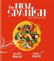 The new Spanish : bites, feasts, and drinks