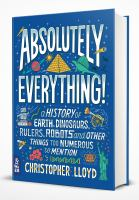 Absolutely everything! : a history of Earth, dinosaurs, rulers, robots and other things to numerous to mention