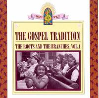 The gospel tradition : the roots and the branches. Volume 1.