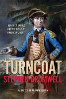 Turncoat : Benedict Arnold and the crisis of American liberty (AUDIOBOOK)