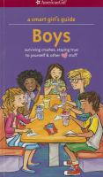 A smart girl's guide. Boys : surviving crushes, staying true to yourself & other [love] stuff
