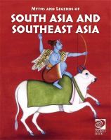 Myths and legends of South Asia and Southeast Asia.