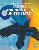Myths and Legends of North America : Canada and the Northern United States.