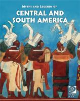 Myths and Legends of Central and South America.