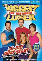 The biggest loser, the workout. 30-day jump start