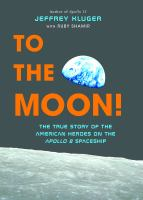 To the moon : the true story of the American heroes on the Apollo 8 spaceship (LARGE PRINT)