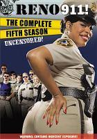 Reno 911! The complete fifth season uncensored!