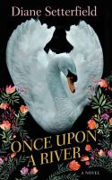 Once upon a river : a novel (LARGE PRINT)