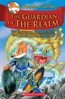 The guardian of the realm : the eleventh adventure in the Kingdom of Fantasy
