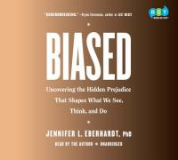 Biased : uncovering the hidden prejudice that shapes what we see, think, and do (AUDIOBOOK)