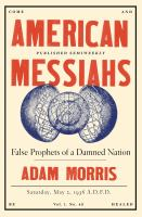 American messiahs : false prophets of a damned nation