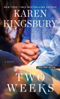 Two weeks : a novel (LARGE PRINT)
