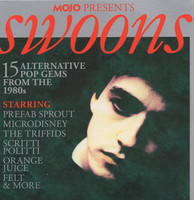 Mojo presents. Swoons : 15 alternative pop gems from the 1980s.