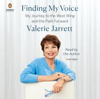 Finding my voice : my journey to the West Wing and the path forward (AUDIOBOOK)