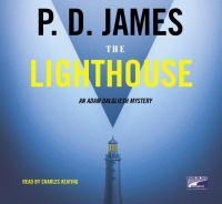 The lighthouse : an Adam Dalgliesh mystery (AUDIOBOOK)