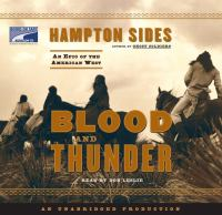 Blood and thunder : [an epic of the American West] (AUDIOBOOK)