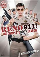 Reno 911! The complete sixth season, uncensored