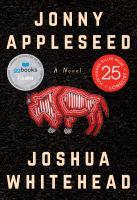 Jonny Appleseed : a novel