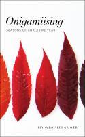 Onigamiising : seasons of an Ojibwe year