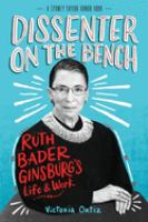 Dissenter on the bench : Ruth Bader Ginsburg's life and work