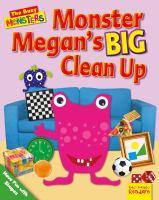 Monster Megan's big clean up