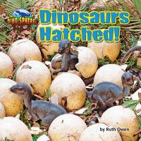 Dinosaurs hatched!
