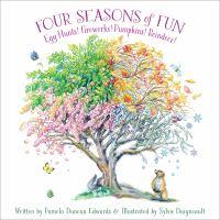 Four seasons of fun : egg hunts! fireworks! pumpkins! reindeer!