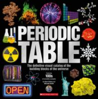 Periodic table : the definitive visual catalog of the building blocks of the universe