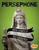 Persephone : Greek goddess of the underworld