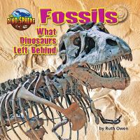 Fossils : what dinosaurs left behind