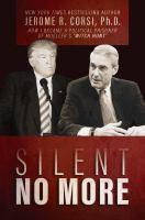 """Silent no more : how I became a political prisoner of Mueller's """"witch hunt"""""""